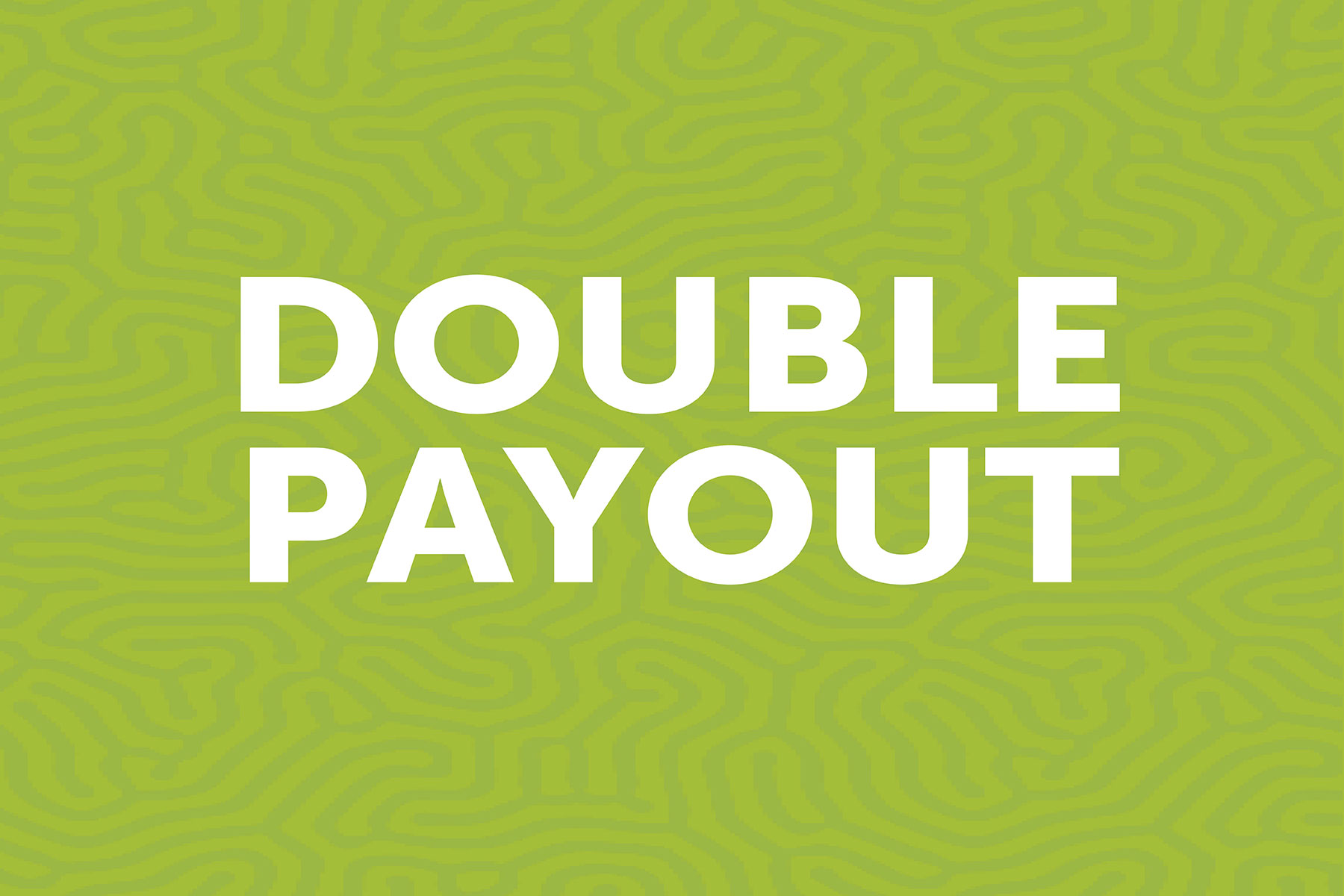 Double Payout
