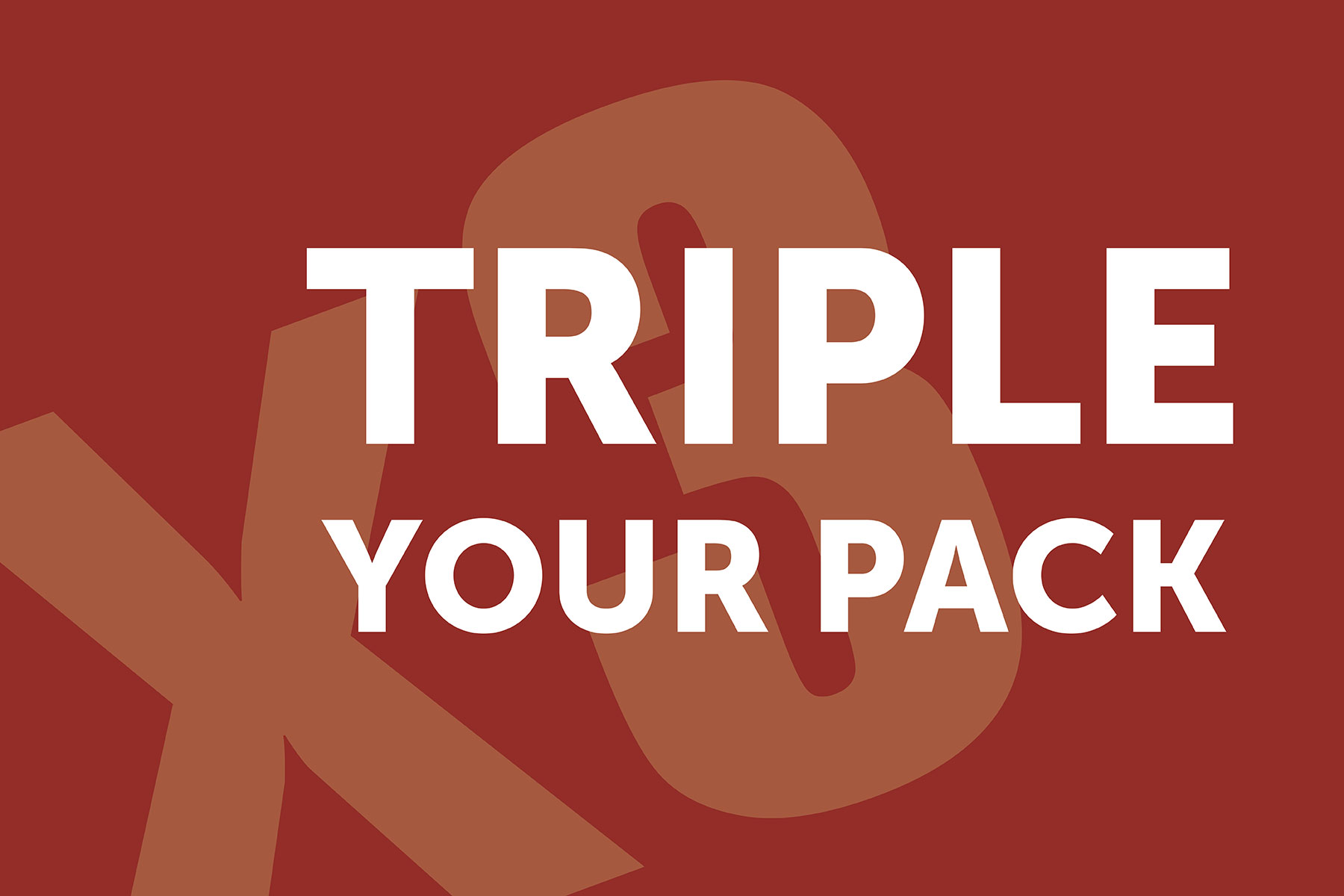 Triple Your Pack