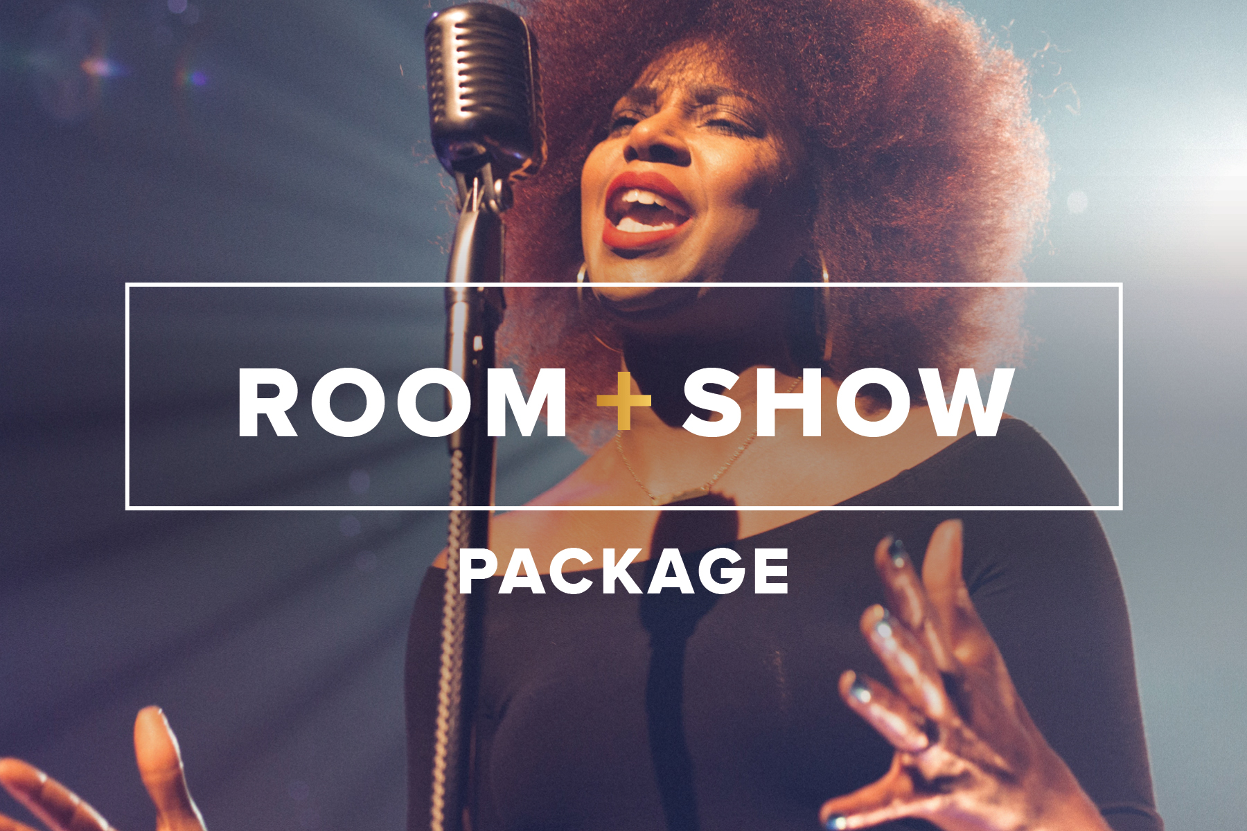 Room & Show Package