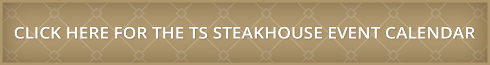 TS STeakhouse Event Calendar