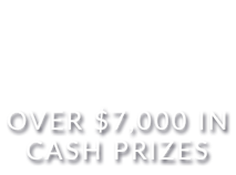 OVER $7,000 IN CASH PRIZES