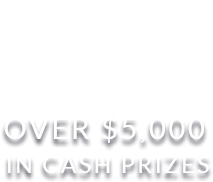 OVER $5,000 IN CASH PRIZES